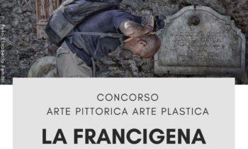 LA FRANCIGENA DELL'ARTE. CONCORSO DI ARTE PITTORICA E ARTE PLASTICA
