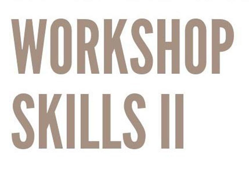 WORKSHOP SKILLS II